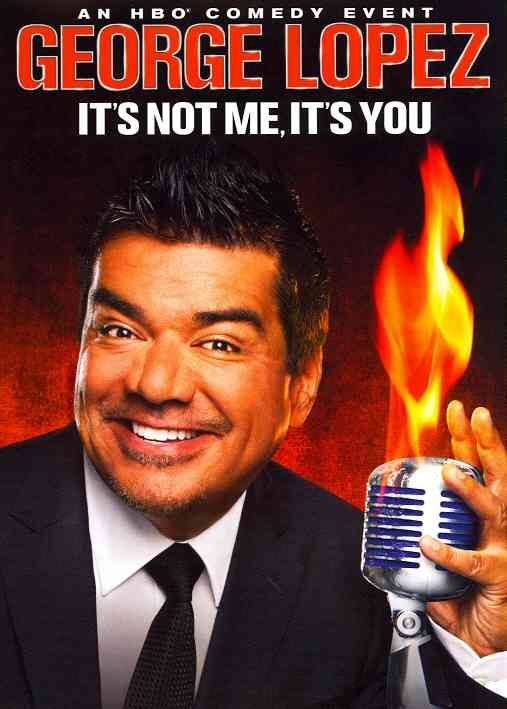 GEORGE LOPEZ:IT'S NOT ME IT'S YOU BY LOPEZ,GEORGE (DVD)