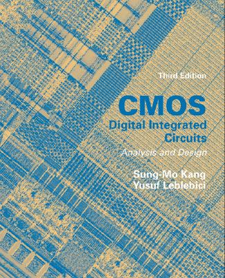 McGraw-Hill Science/Engineering/Math CMOS Digital Integrated Circuits Analysis & Design (3rd Edition) by Kang, Sung-Mo/ Leblebici, Yusuf/ Leblebici Yusuf [Hardcover] at Sears.com