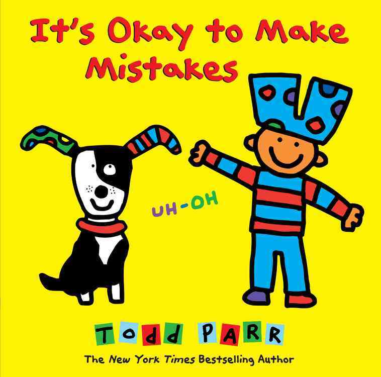 It's Okay to Make Mistakes By Parr, Todd (CON)